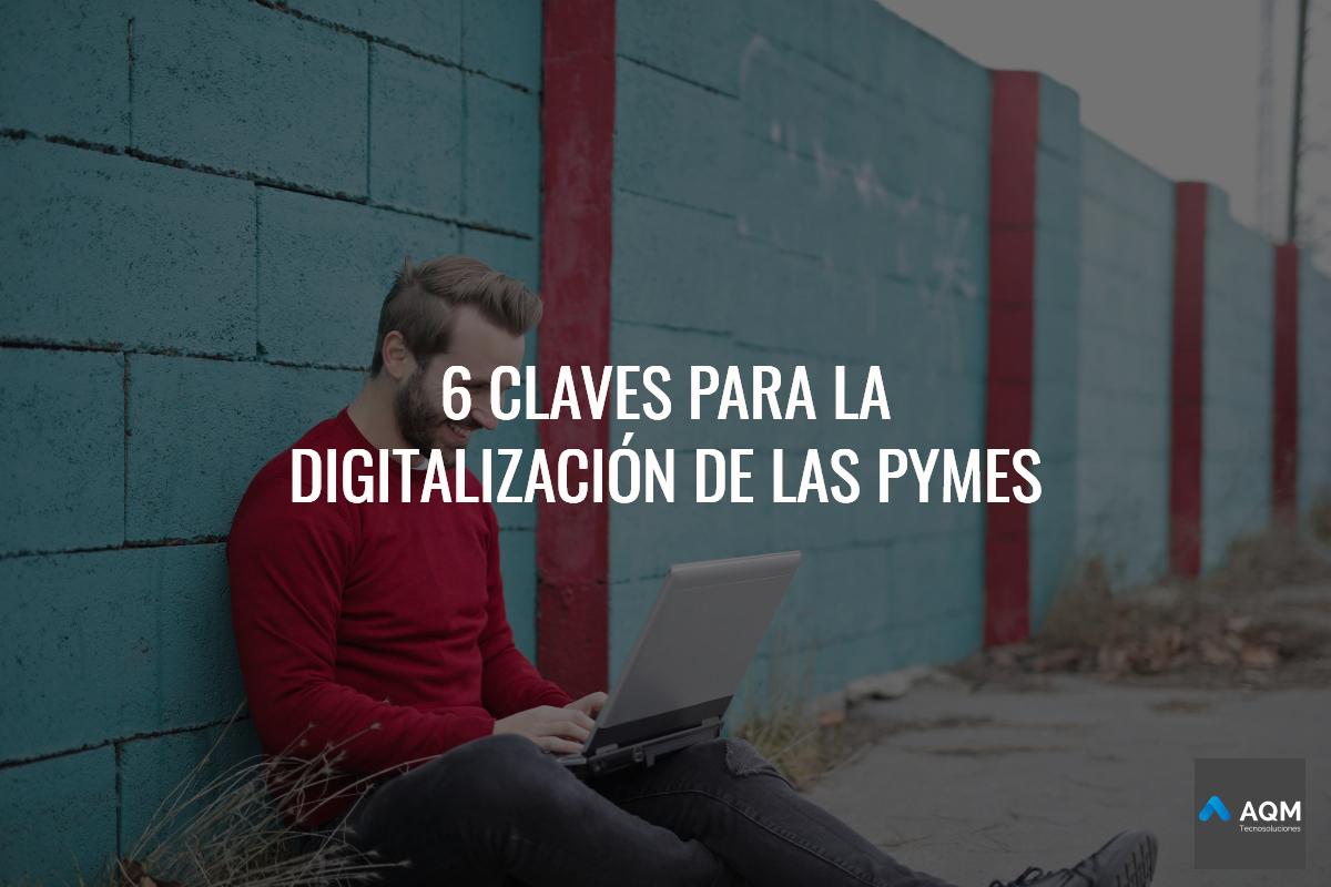 Las 6 claves para la digitalización de las pymes